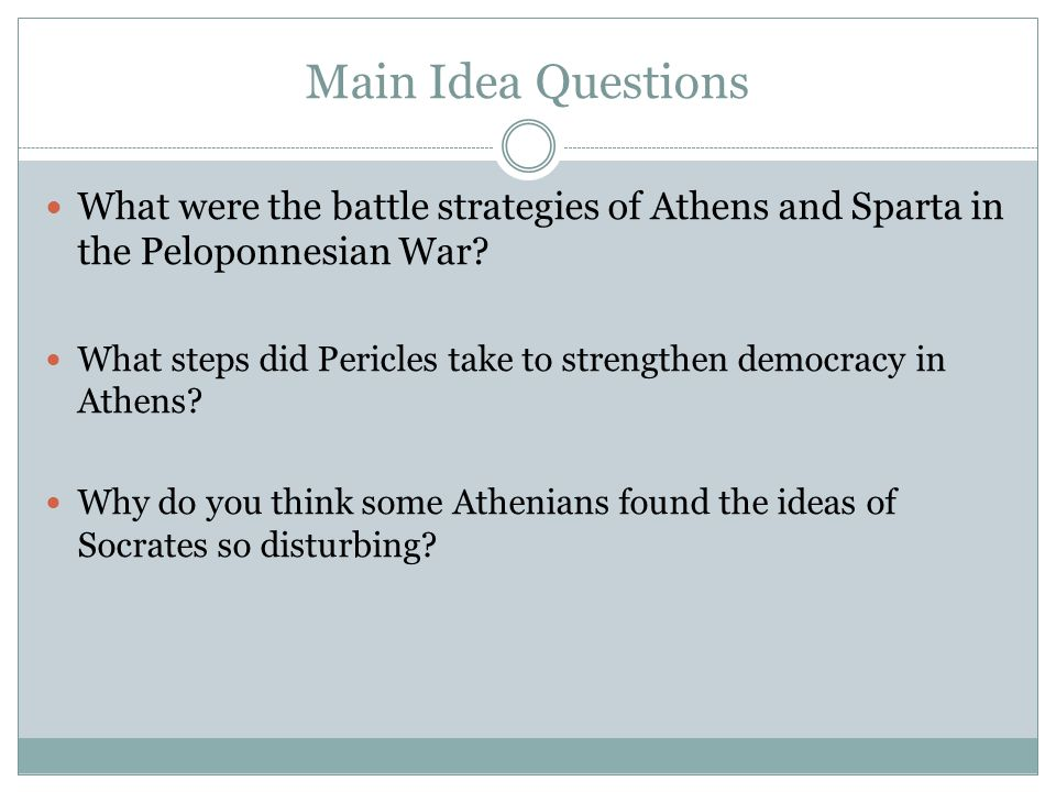 Main Idea Questions What were the battle strategies of Athens and Sparta in the Peloponnesian War