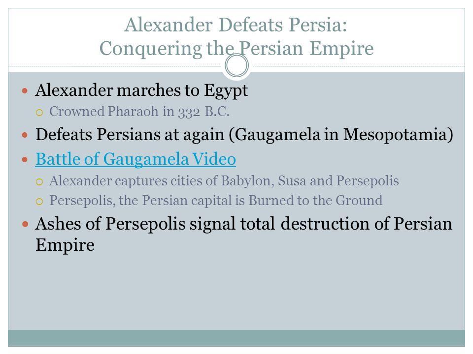 Alexander Defeats Persia: Conquering the Persian Empire
