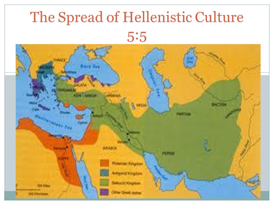 The Spread of Hellenistic Culture 5:5