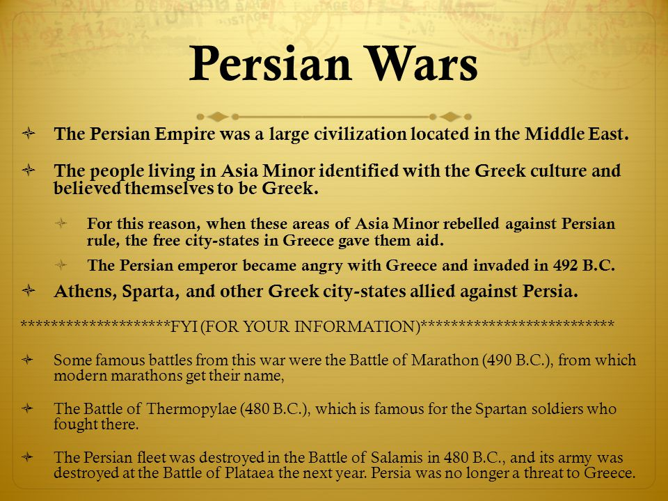 Persian Wars The Persian Empire was a large civilization located in the Middle East.