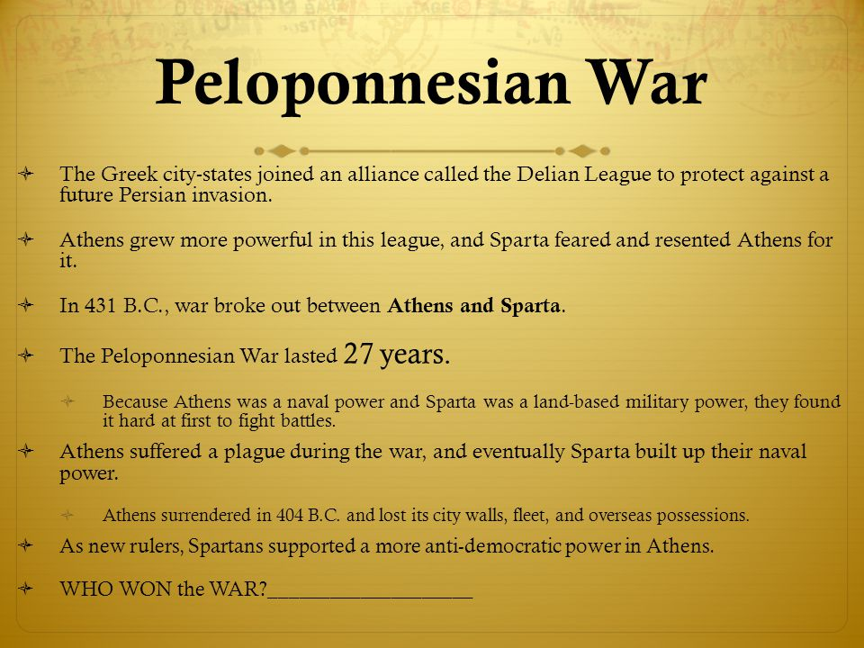 Peloponnesian War The Greek city-states joined an alliance called the Delian League to protect against a future Persian invasion.