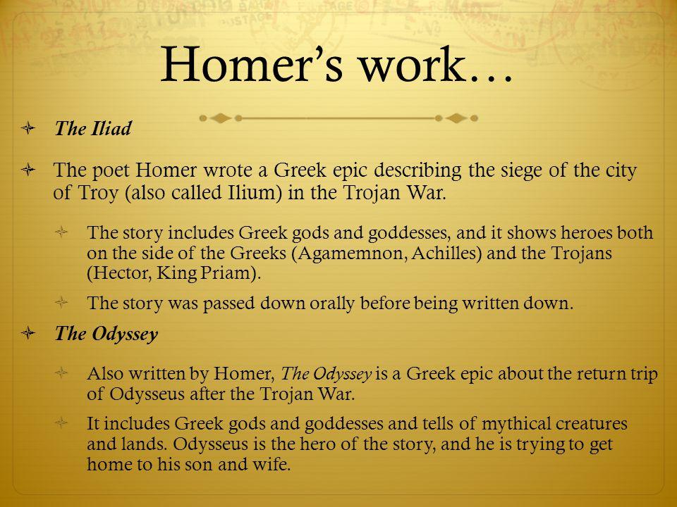 Homer's work… The Iliad