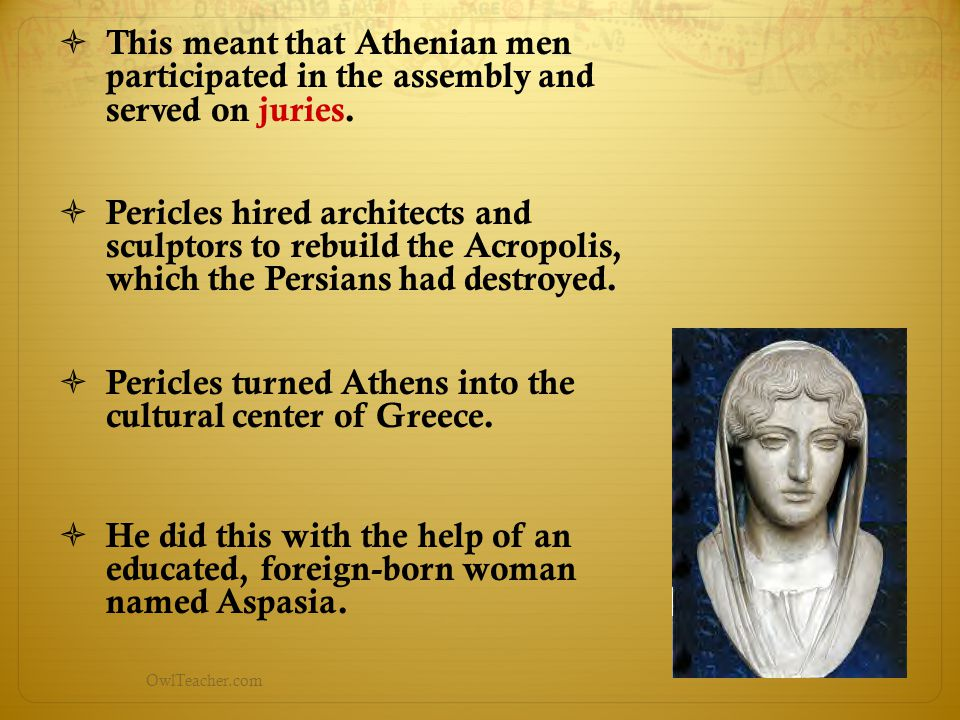 Pericles turned Athens into the cultural center of Greece.