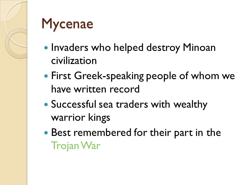 Mycenae Invaders who helped destroy Minoan civilization