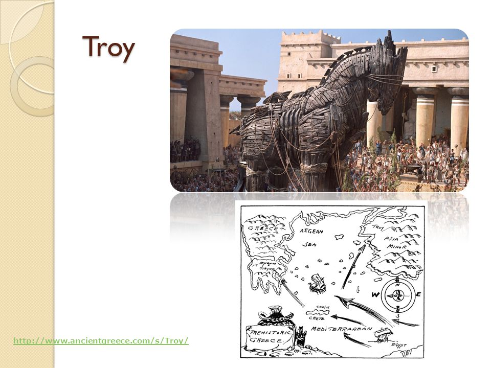Troy http://www.ancientgreece.com/s/Troy/