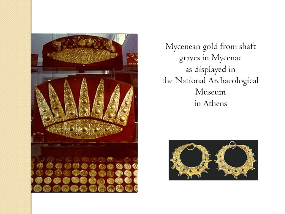 Mycenean gold from shaft graves in Mycenae as displayed in the National Archaeological Museum in Athens
