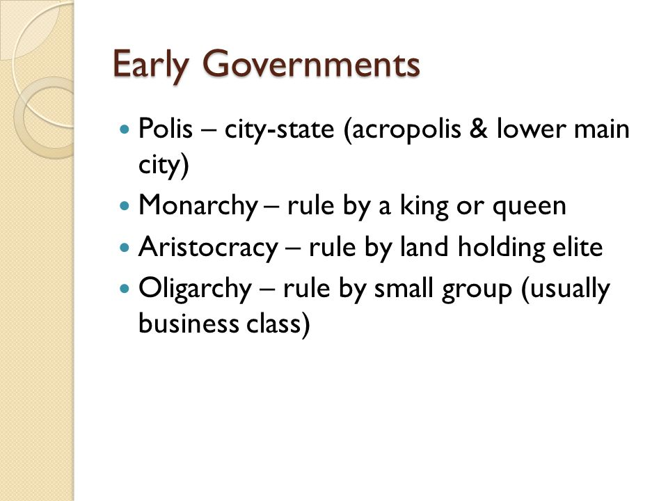 Early Governments Polis – city-state (acropolis & lower main city)