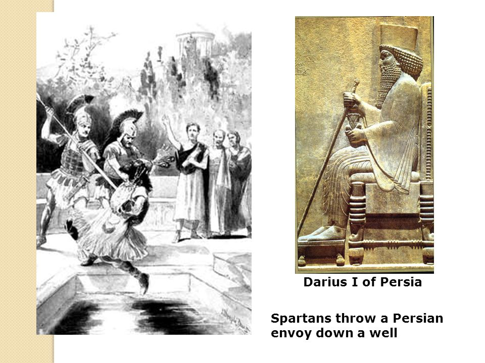 Darius I of Persia Spartans throw a Persian envoy down a well