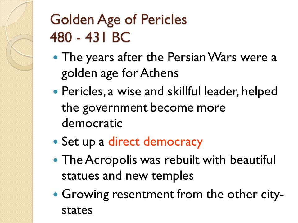 Golden Age of Pericles 480 - 431 BC