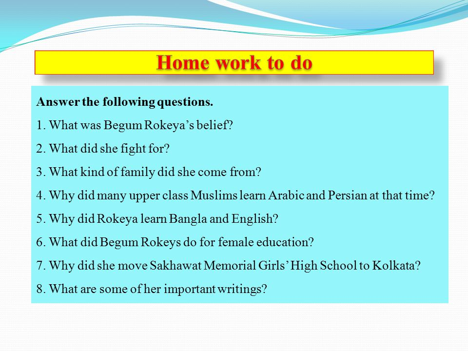 Home work to do Answer the following questions.