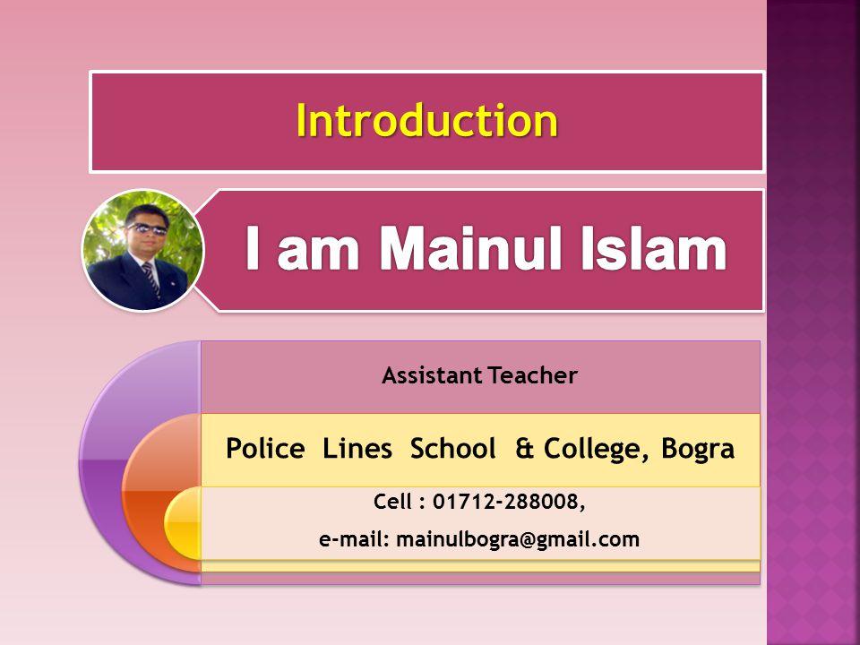 Police Lines School & College, Bogra e-mail: mainulbogra@gmail.com