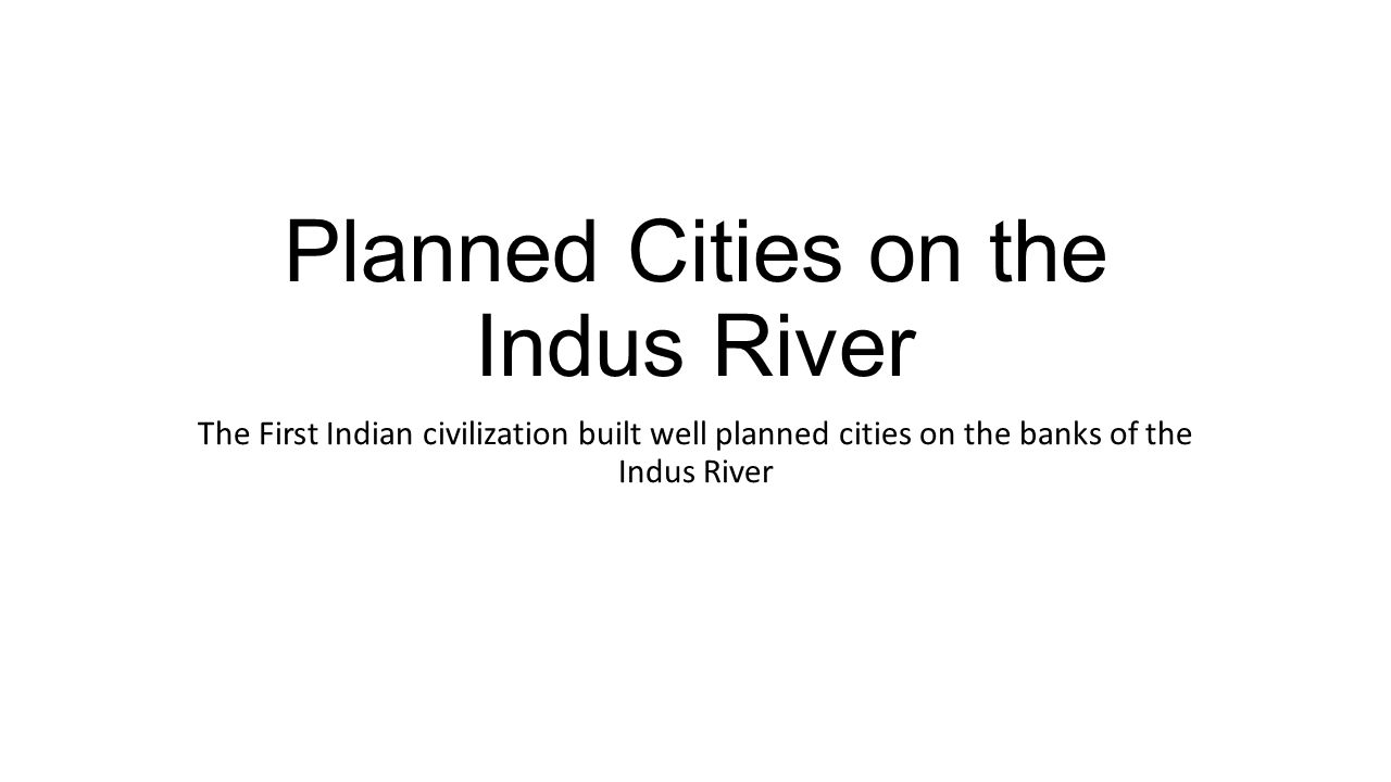 Planned Cities on the Indus River