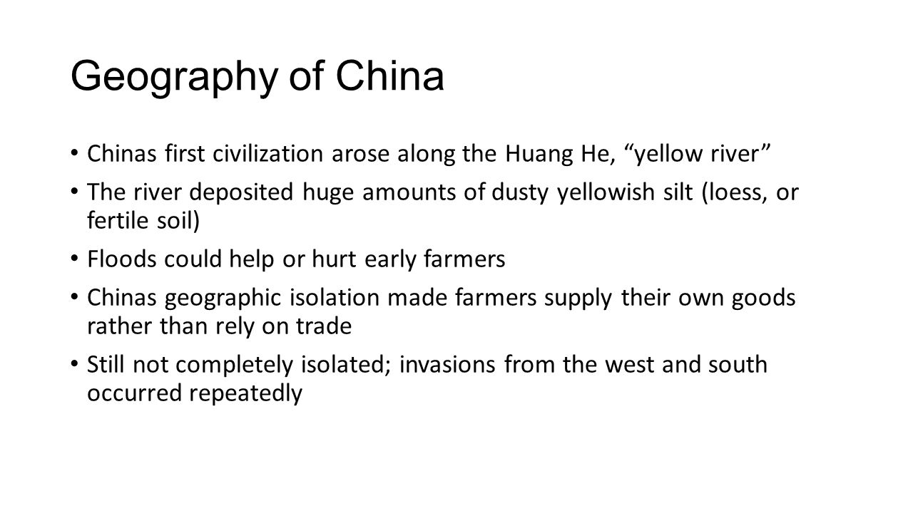 Geography of China Chinas first civilization arose along the Huang He, yellow river