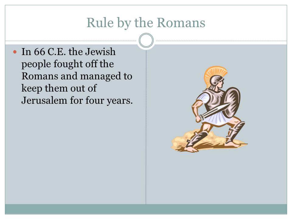 Rule by the Romans In 66 C.E.