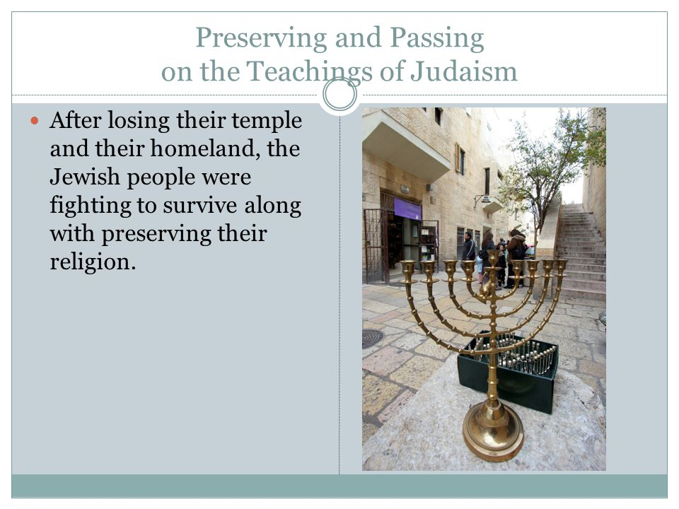 Preserving and Passing on the Teachings of Judaism