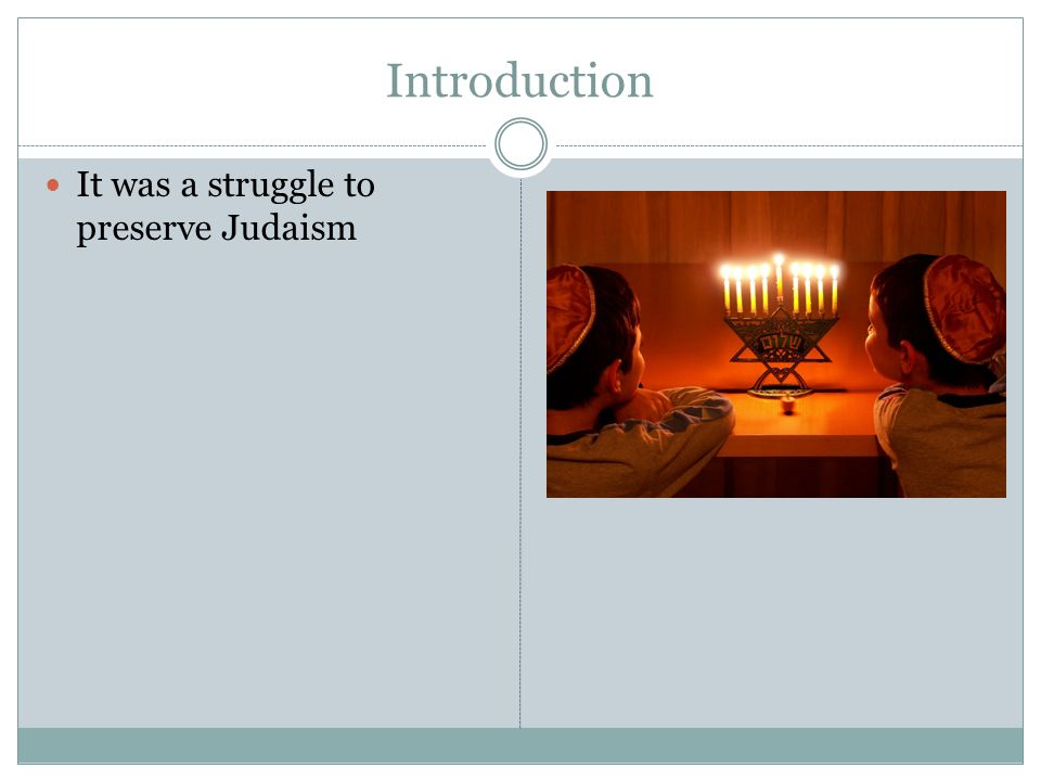 Introduction It was a struggle to preserve Judaism
