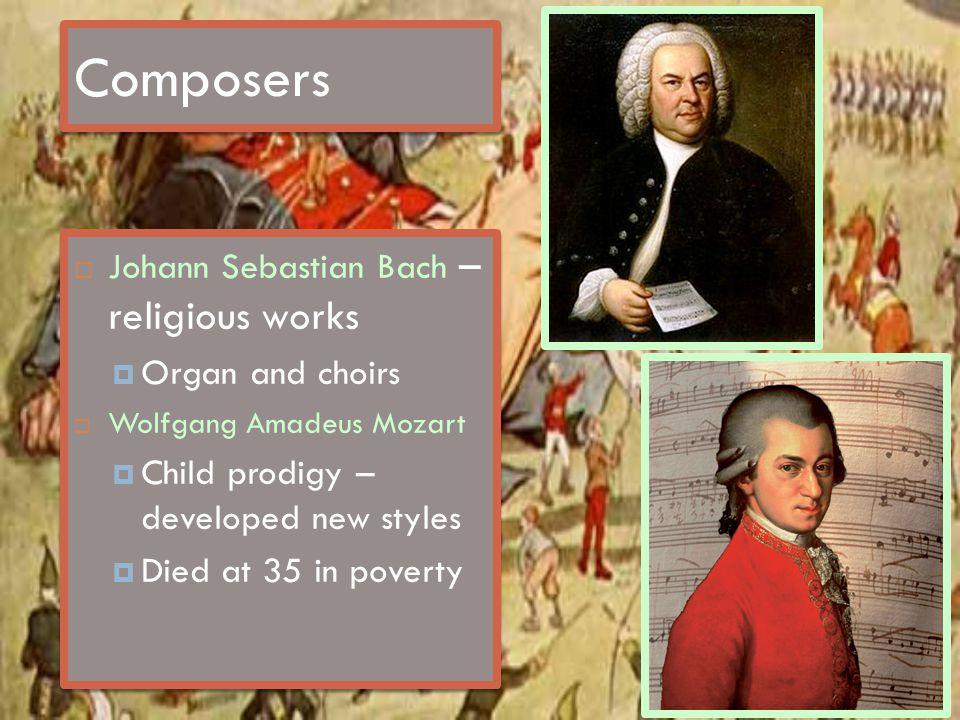 Composers Johann Sebastian Bach – religious works Organ and choirs