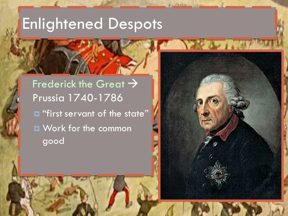 Enlightened Despots Frederick the Great  Prussia 1740-1786