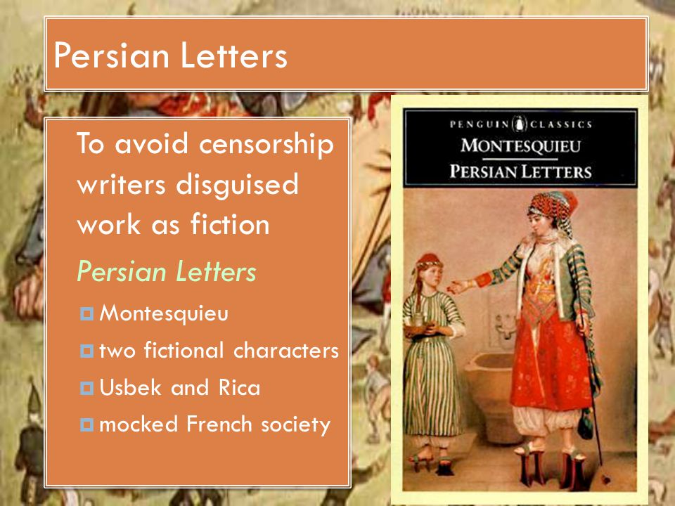Persian Letters To avoid censorship writers disguised work as fiction