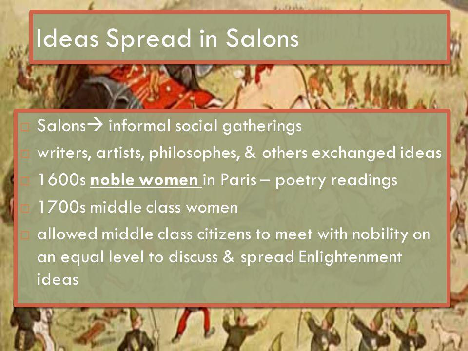 Ideas Spread in Salons Salons informal social gatherings