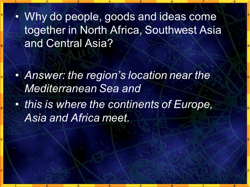 Why do people, goods and ideas come together in North Africa, Southwest Asia and Central Asia