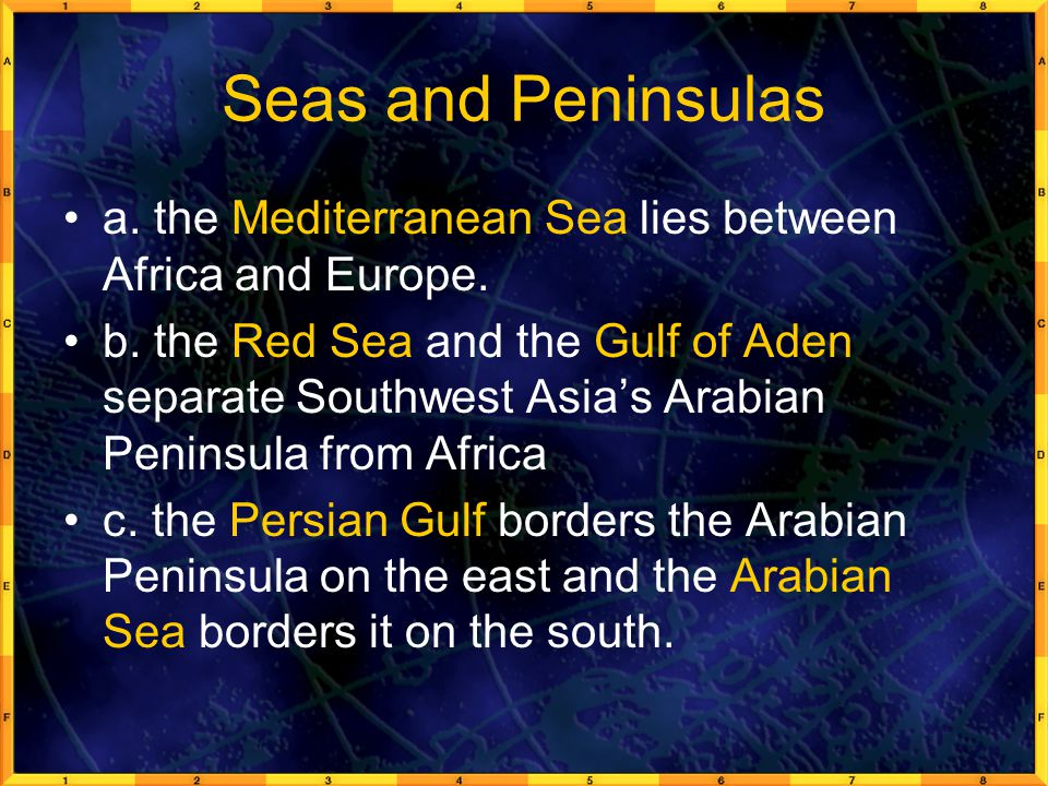 Seas and Peninsulas a. the Mediterranean Sea lies between Africa and Europe.