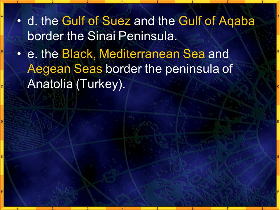 d. the Gulf of Suez and the Gulf of Aqaba border the Sinai Peninsula.