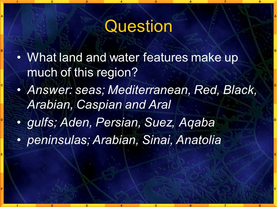 Question What land and water features make up much of this region