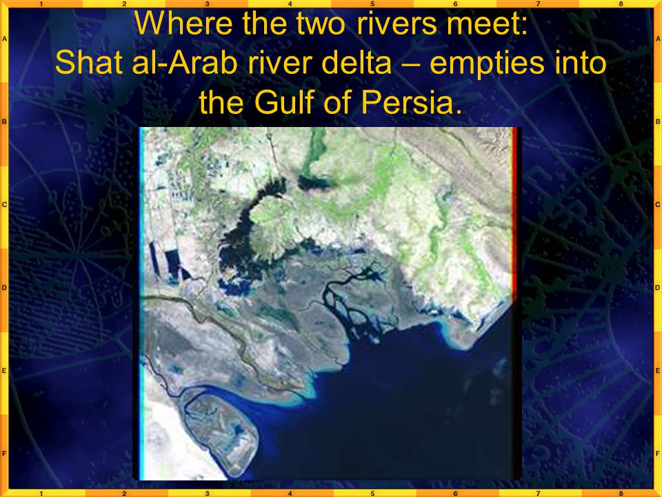 Where the two rivers meet: Shat al-Arab river delta – empties into the Gulf of Persia.