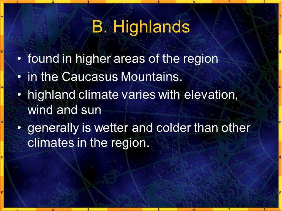 B. Highlands found in higher areas of the region