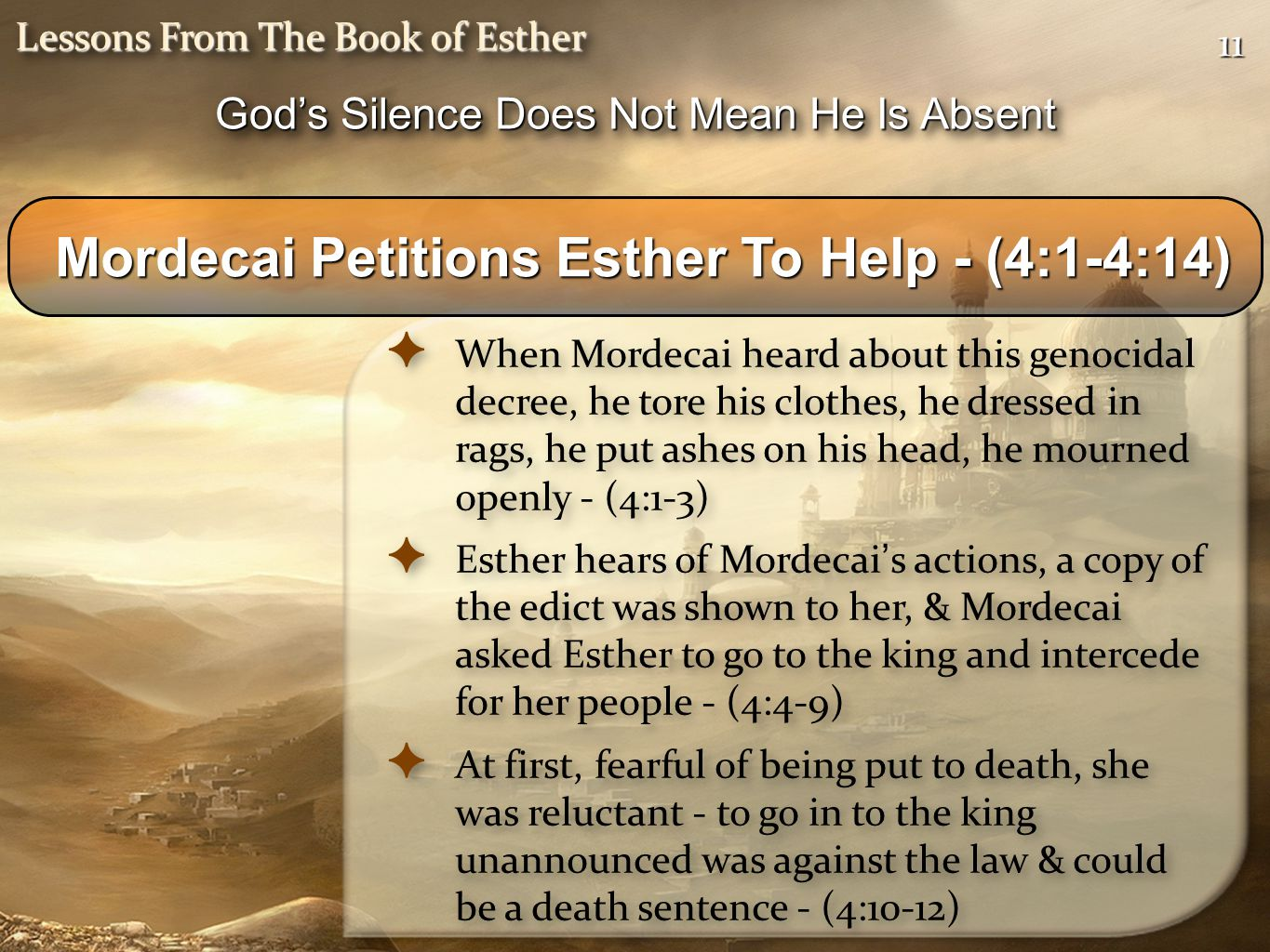 Mordecai Petitions Esther To Help - (4:1-4:14)