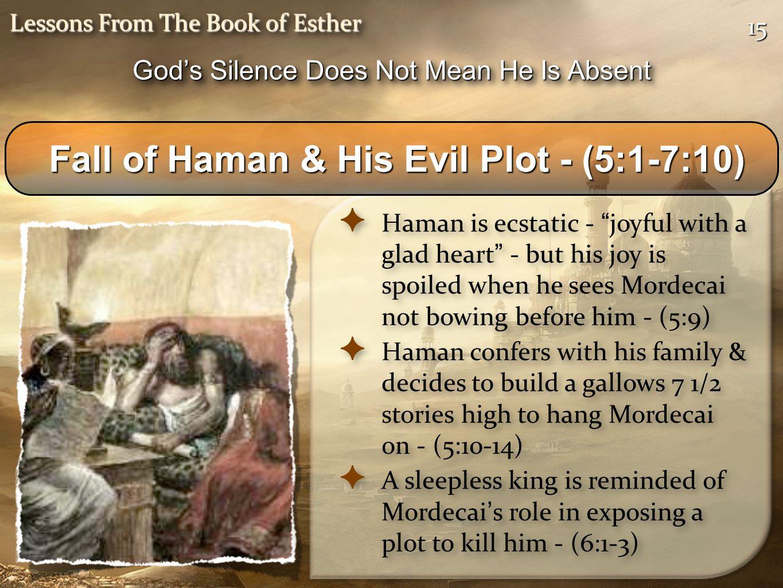 Fall of Haman & His Evil Plot - (5:1-7:10)
