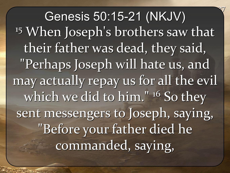 27 Genesis 50:15-21 (NKJV)