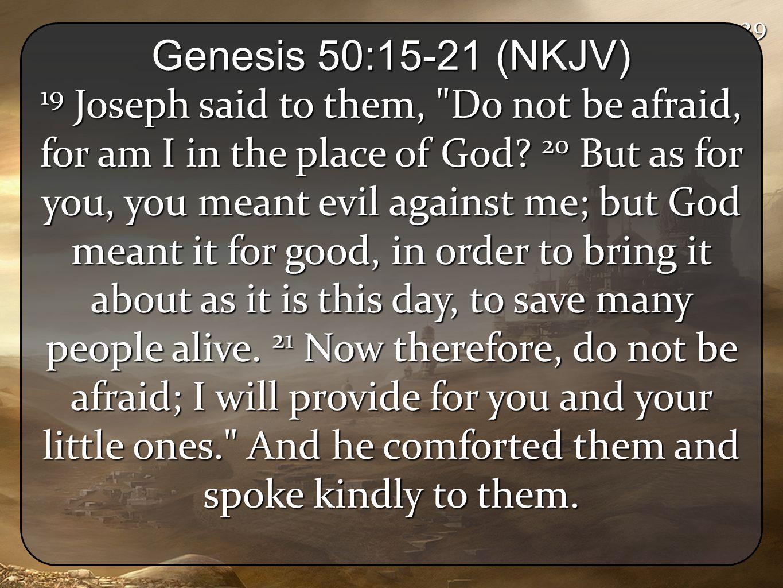 29 Genesis 50:15-21 (NKJV)