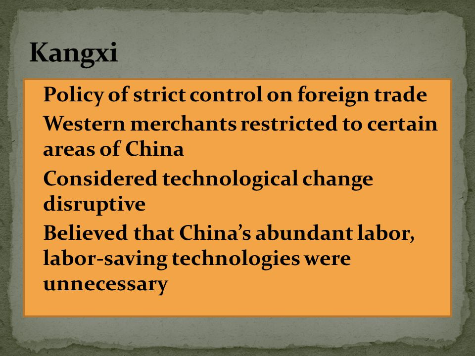 Kangxi Policy of strict control on foreign trade