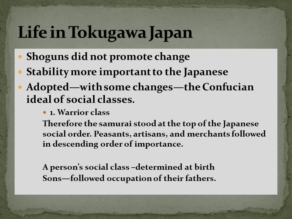 Life in Tokugawa Japan Shoguns did not promote change