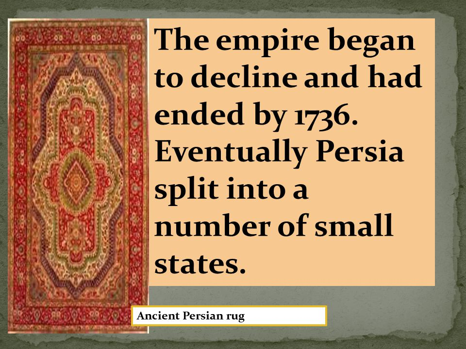 The empire began to decline and had ended by 1736