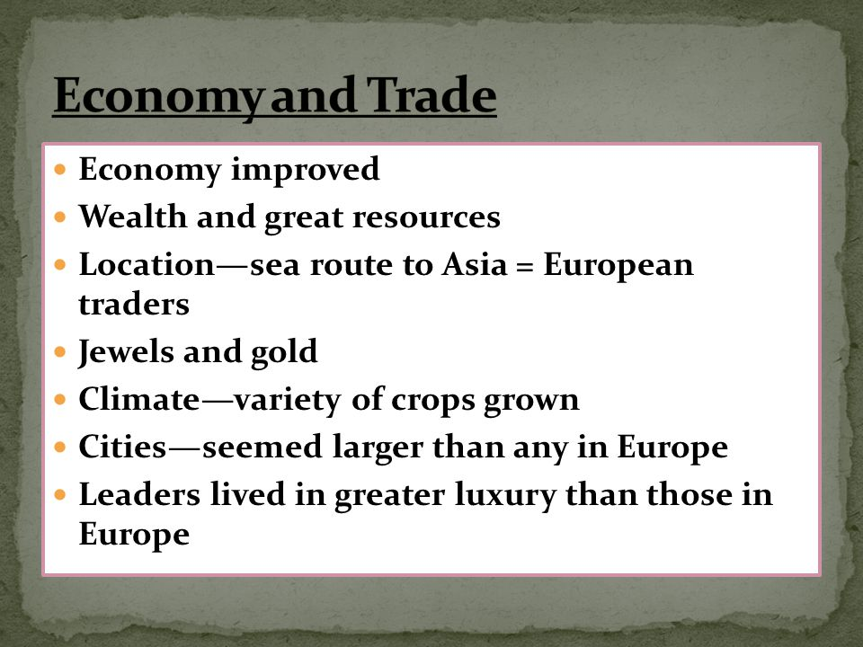Economy and Trade Economy improved Wealth and great resources