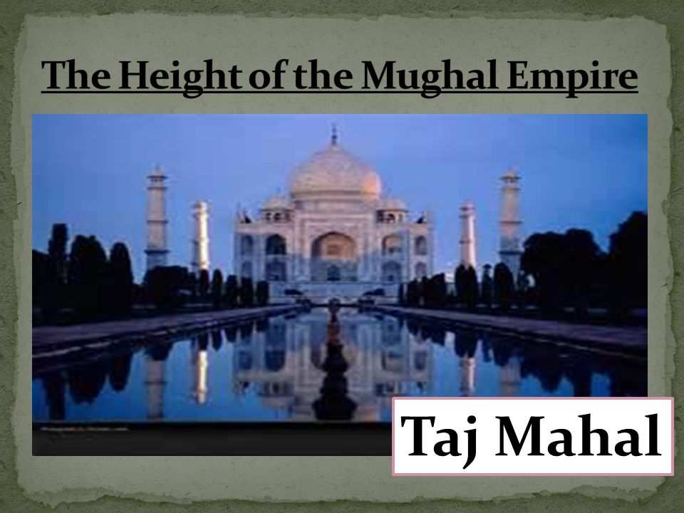 The Height of the Mughal Empire