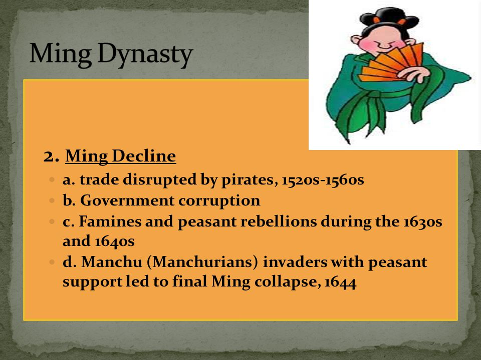 Ming Dynasty 2. Ming Decline
