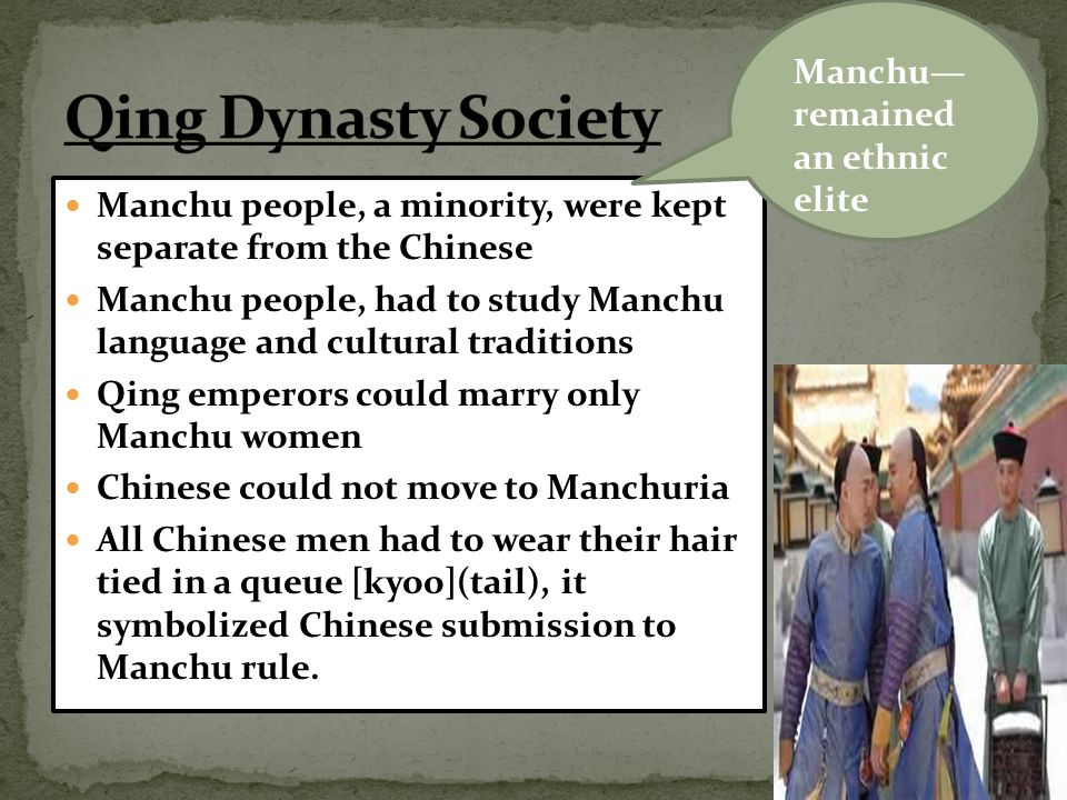 Qing Dynasty Society Manchu—remained an ethnic elite