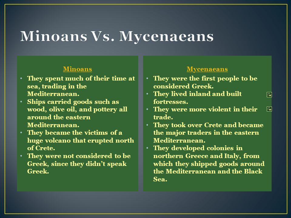 Minoans Vs. Mycenaeans Minoans