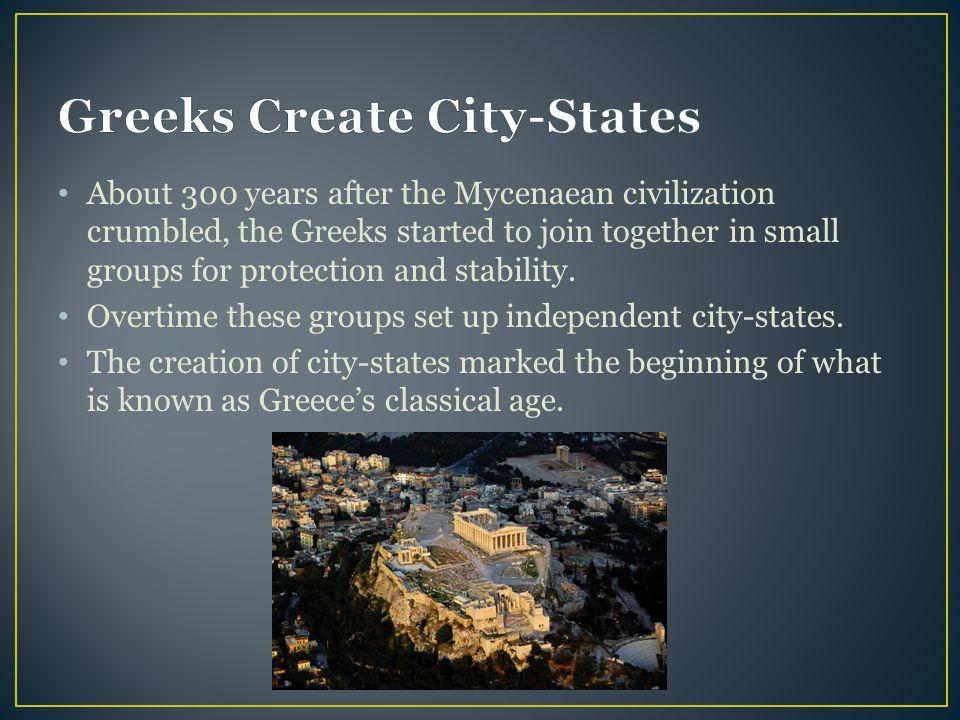Greeks Create City-States