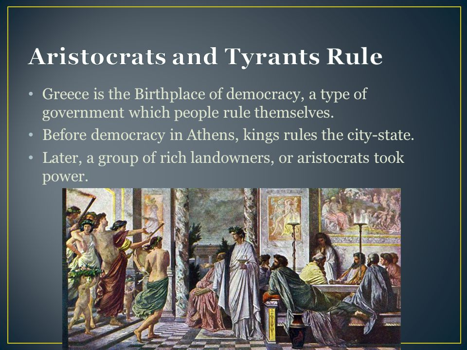 Aristocrats and Tyrants Rule