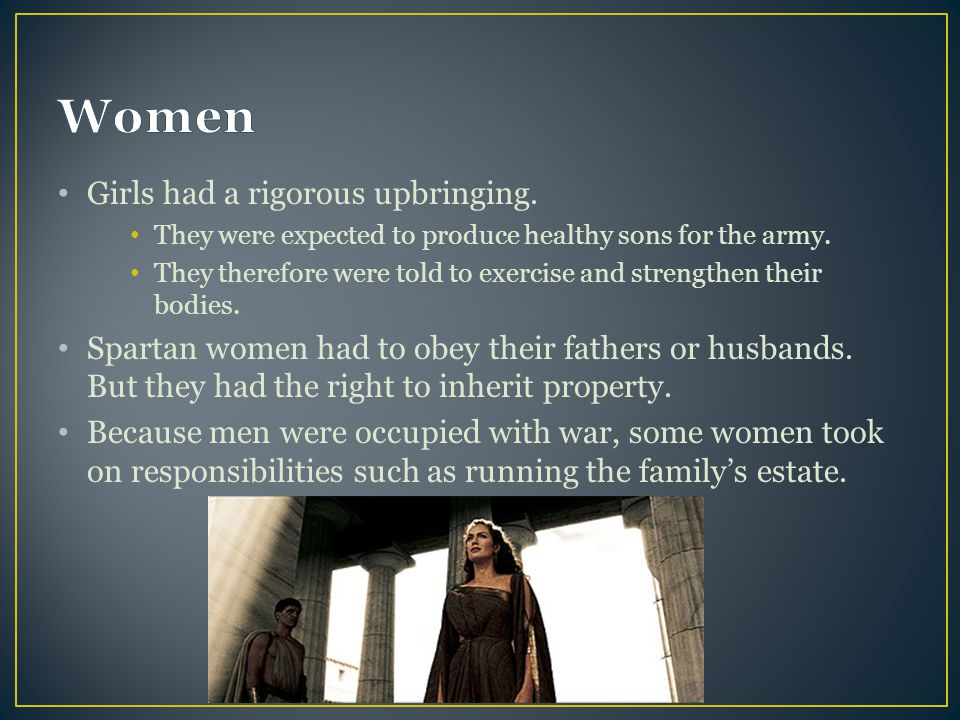 Women Girls had a rigorous upbringing.