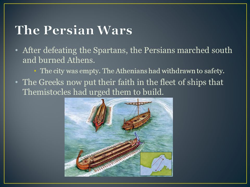 The Persian Wars After defeating the Spartans, the Persians marched south and burned Athens.