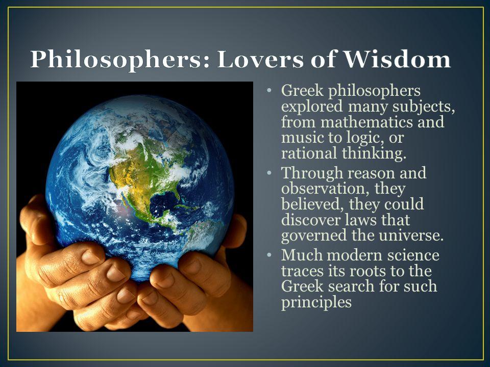 Philosophers: Lovers of Wisdom