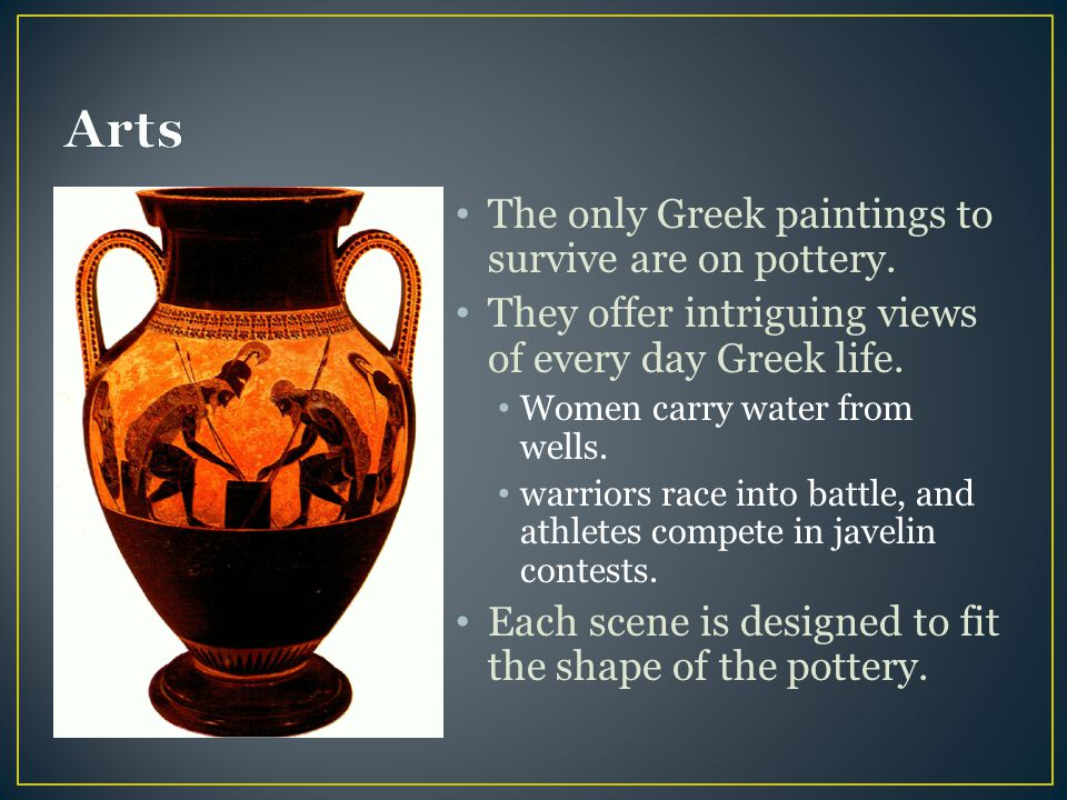 Arts The only Greek paintings to survive are on pottery.