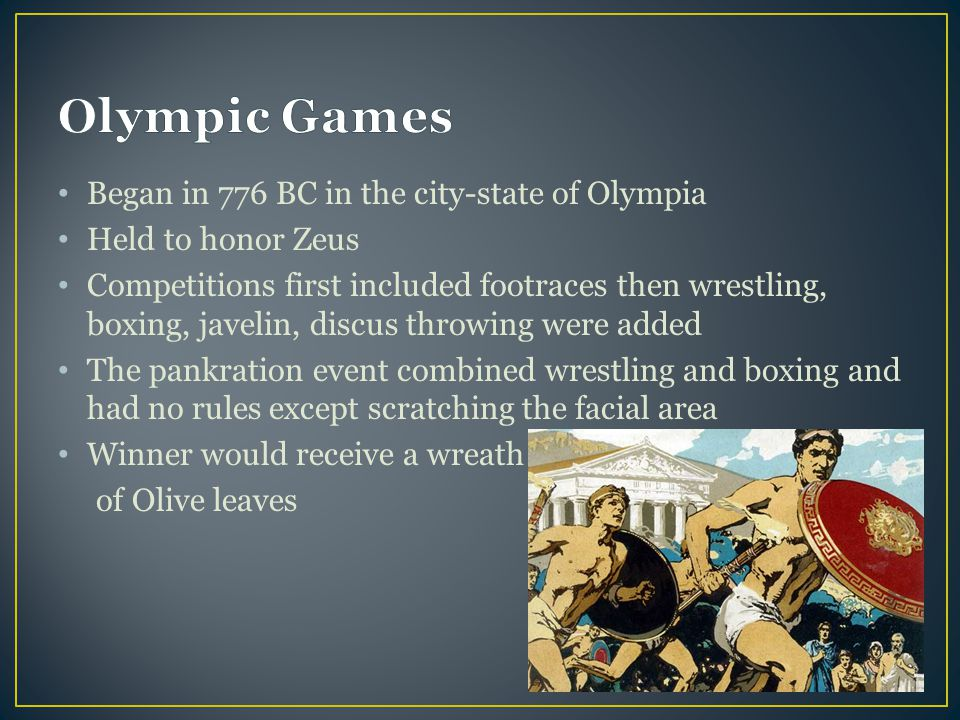 Olympic Games Began in 776 BC in the city-state of Olympia