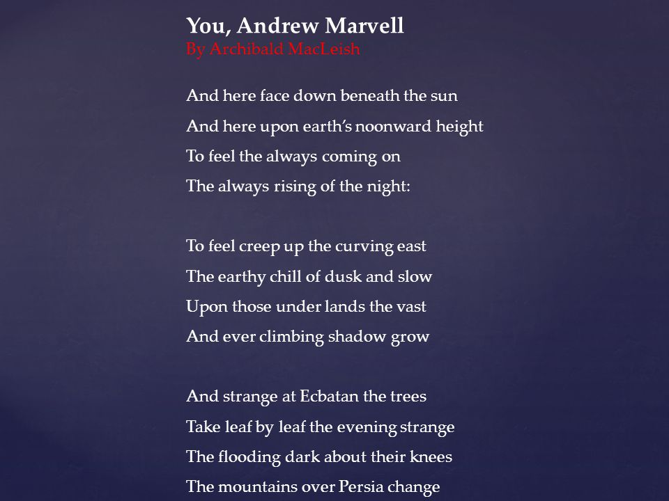 You, Andrew Marvell By Archibald MacLeish